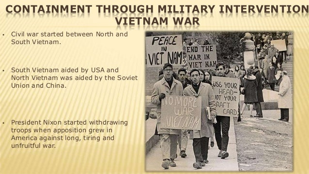 containment vietnam war and communism To what extent was america's participation in the vietnamese war a failure of its containment policy if america had not pulled out of the vietnam war.