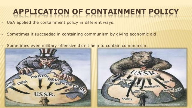 an analysis of the policy of containment in the united states Chapter 23 analyze the policy of containment how did the united states enact this policy chapter 24 explain the role of women in 1950s american society what.