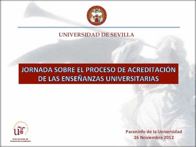 UNIVERSIDAD DE SEVILLA                   Paraninfo de la Universidad                        26 Noviembre 2012
