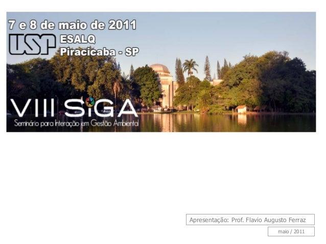 Apresentação: Prof. Flavio Augusto Ferraz maio / 2011