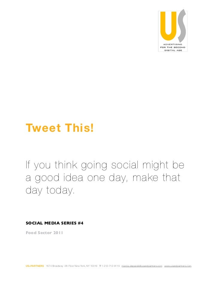 Tweet This!If you think going social might bea good idea one day, make thatday today.SOCIAL MEDIA SERIES #4Food Sector 201...