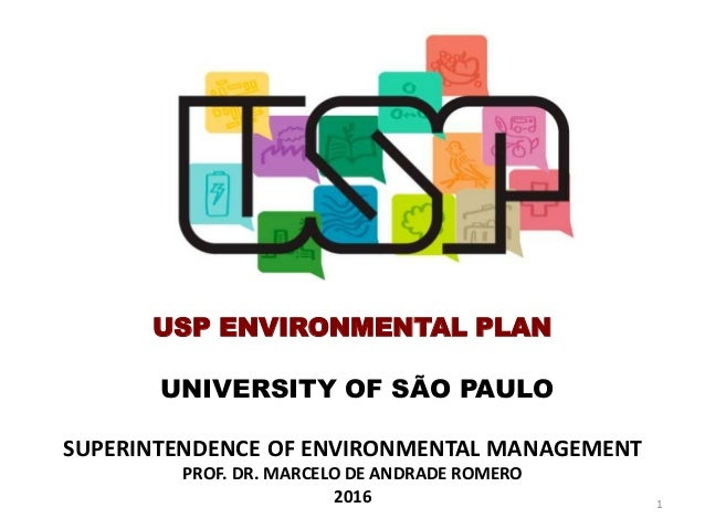 USP ENVIRONMENTAL PLAN UNIVERSITY OF SÃO PAULO SUPERINTENDENCE OF ENVIRONMENTAL MANAGEMENT PROF. DR. MARCELO DE ANDRADE RO...