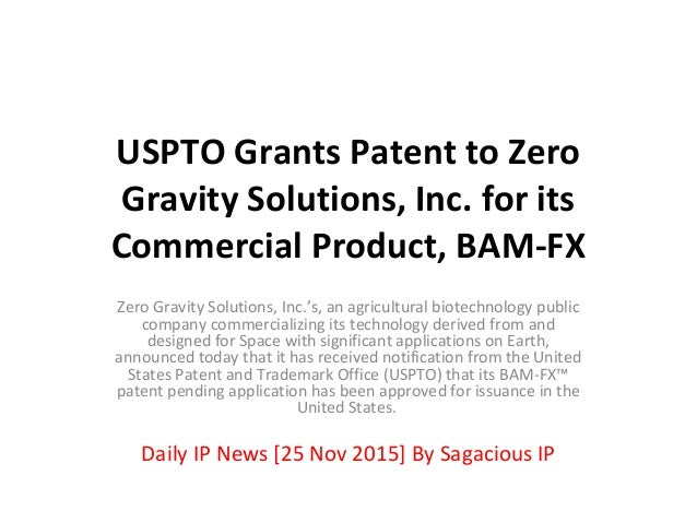 USPTO Grants Patent to Zero Gravity Solutions, Inc. for its Commercial Product, BAM-FX Zero Gravity Solutions, Inc.'s, an ...