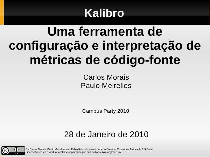 Kalibro       Uma ferramenta de configuração e interpretação de    métricas de código-fonte                               ...