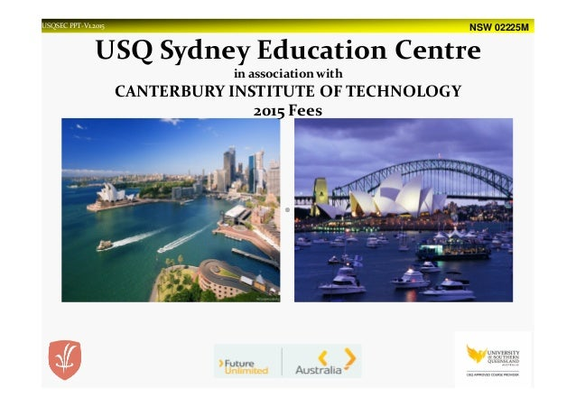 NSW 02225MUSQSEC PPT-V1.2015 USQ Sydney Education Centre in association with CANTERBURY INSTITUTE OF TECHNOLOGY 2015 Fees