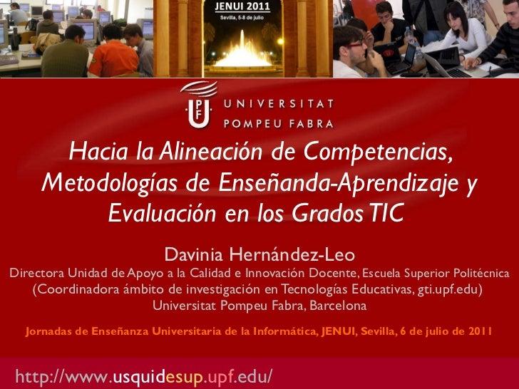 Hacia la Alineación de Competencias, Metodologías de Enseñanda-Aprendizaje y Evaluación en los Grados TIC  Davinia Hernánd...