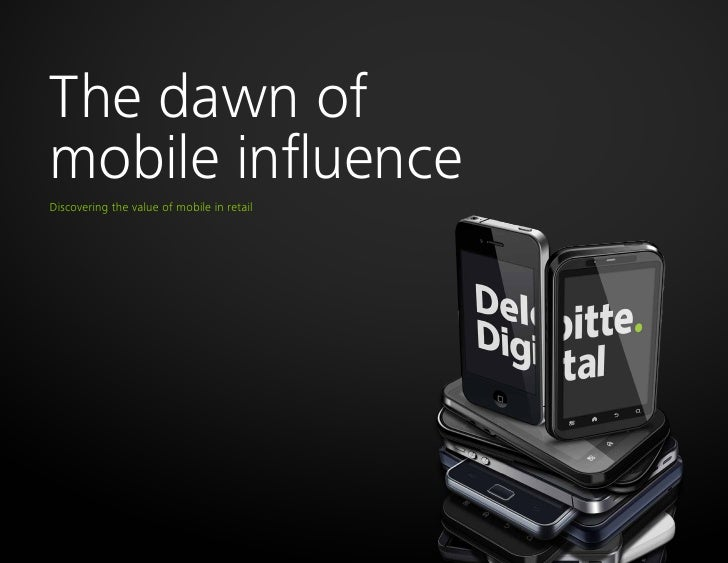 The dawn ofmobile influenceDiscovering the value of mobile in retail