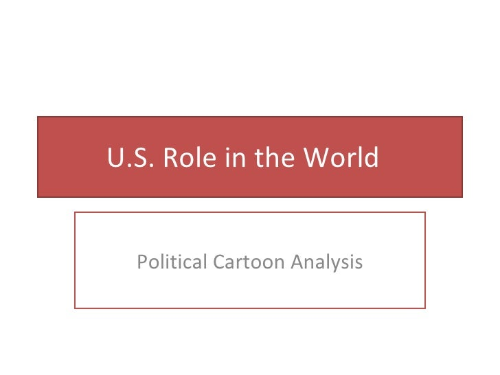 U.S. Role in the World  Political Cartoon Analysis