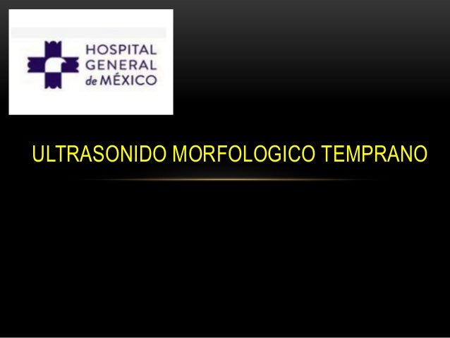 ULTRASONIDO MORFOLOGICO TEMPRANO