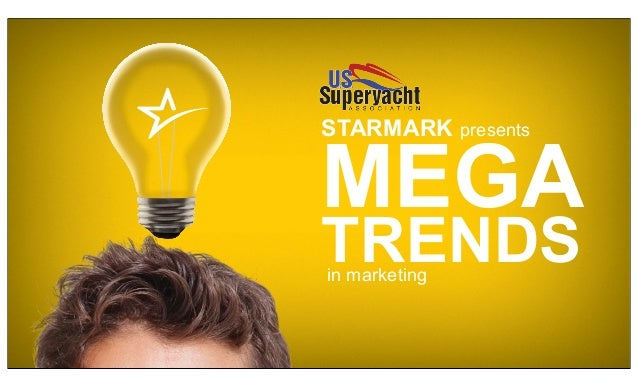 STARMARK presents  MEGA TRENDS in marketing