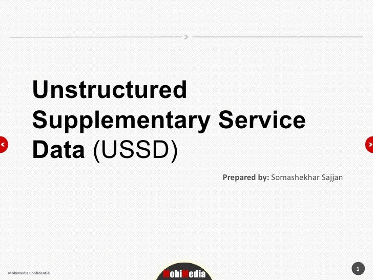 Unstructured            Supplementary Service            Data (USSD)                                     Prepared by: Soma...