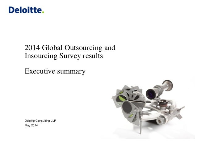 2014 Global Outsourcing and Insourcing Survey results Executive summary Deloitte Consulting LLP May 2014