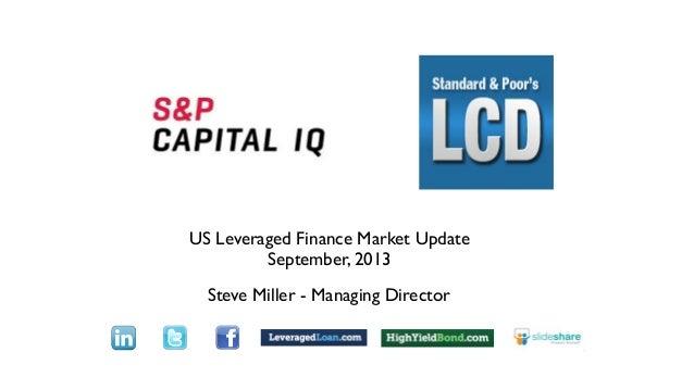 US Leveraged Finance Market Update September, 2013 Steve Miller - Managing Director Text
