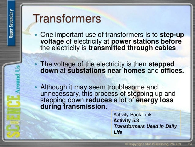 Transformers  One important use of transformers is to step-up voltage of electricity at power stations before the electri...