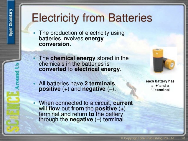 Electricity from Batteries  The production of electricity using batteries involves energy conversion.  The chemical ener...