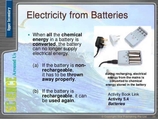 Electricity from Batteries  When all the chemical energy in a battery is converted, the battery can no longer supply elec...