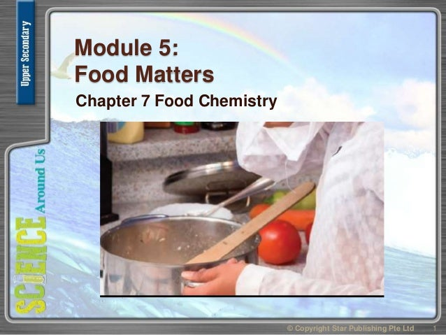 Uss module 5 chpt 7 food chemistry module 5 food matters chapter 7 food chemistry 1 copyright star publishing pte ltd forumfinder Images