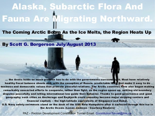 Alaska, Subarctic Flora And Fauna Are Migrating Northward. ... the Arctic holds so much promise has to do with the governm...