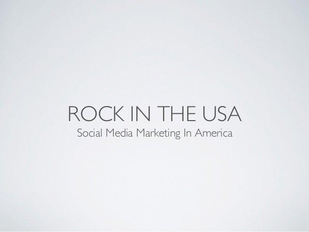 ROCK IN THE USA Social Media Marketing In America