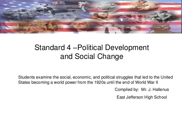Standard 4 –Political Development and Social Change Students examine the social, economic, and political struggles that le...
