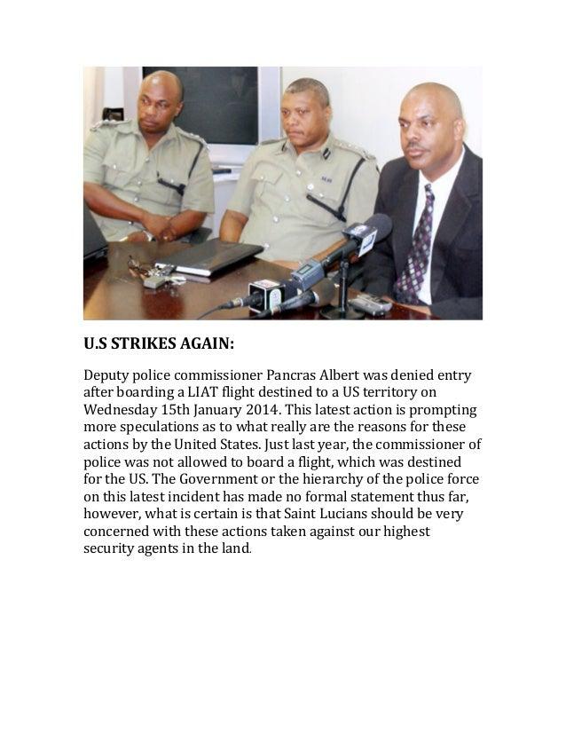 U.S  STRIKES  AGAIN:       Deputy  police  commissioner  Pancras  Albert  was  denied  entr...