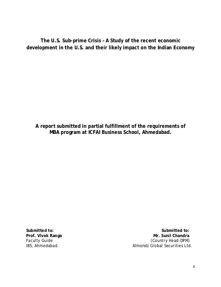The U.S. Sub-prime Crisis – A Study of the recent economicdevelopment in the U.S. and their likely impact on the Indian Ec...