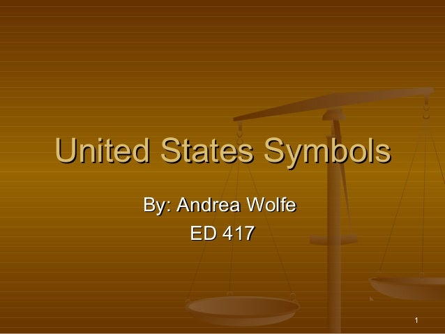 1United States SymbolsUnited States SymbolsBy: Andrea WolfeBy: Andrea WolfeED 417ED 417