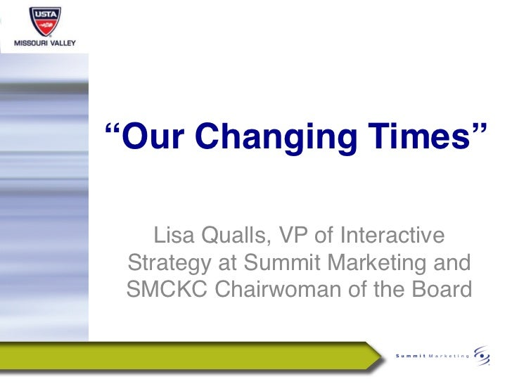 """""""Our Changing Times""""         """"    Lisa Qualls, VP of Interactive Strategy at Summit Marketing and SMCKC Chairwoman of the..."""