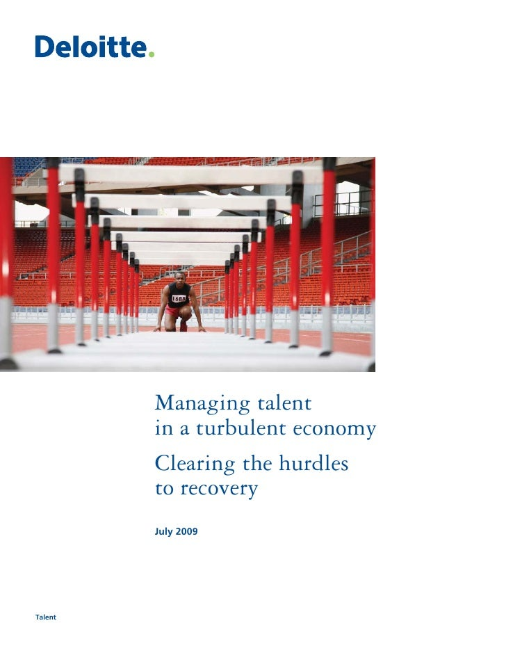 Managing talent          in a turbulent economy          Clearing the hurdles          to recovery          July 2009     ...