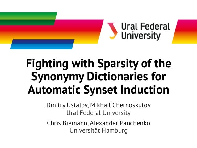 Fighting with Sparsity Ustalov D.A. et al. Fighting with Sparsity of the Synonymy Dictionaries for Automatic Synset Induct...