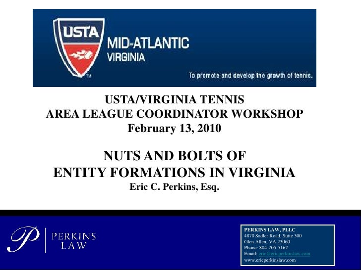 USTA/VIRGINIA TENNIS<br />AREA LEAGUE COORDINATOR WORKSHOP<br />February 13, 2010<br />NUTS AND BOLTS OF <br />ENTITY FORM...