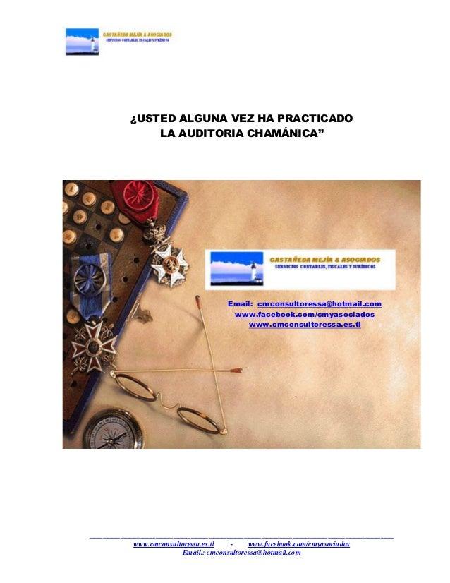 """¿USTED ALGUNA VEZ HA PRACTICADO LA AUDITORIA CHAMÁNICA""""  Email: cmconsultoressa@hotmail.com www.facebook.com/cmyasociados ..."""
