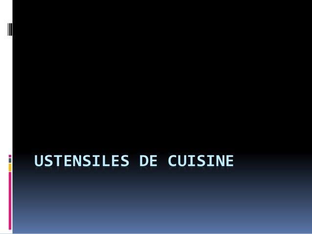 Ustensiles de cuisine - Ustensils de cuisine ...