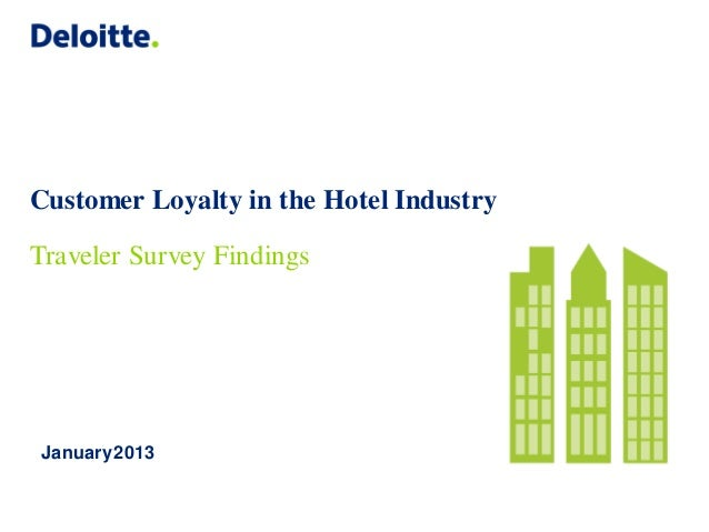 Customer Loyalty in the Hotel IndustryTraveler Survey Findings January 2013