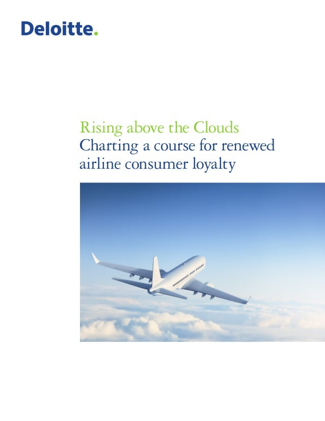 Rising above the Clouds Charting a course for renewed airline consumer loyalty