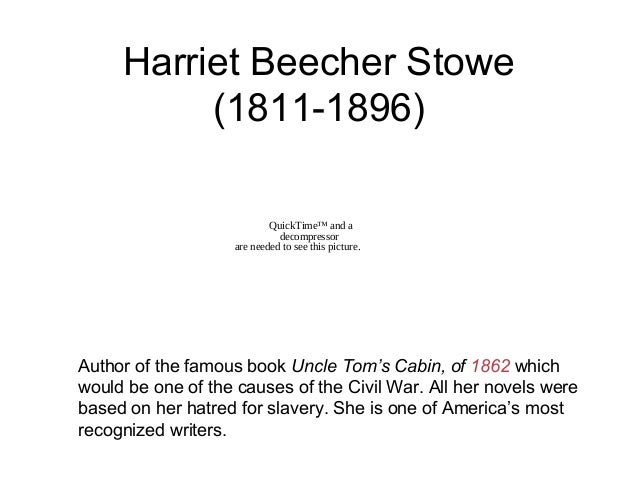 harriet beecher stowe civil war essay Harriet beecher stowe and the civil war) harriet's second anti-slavery novel a tale of the great dismal swamp essay- critical essays) stowe directed this.