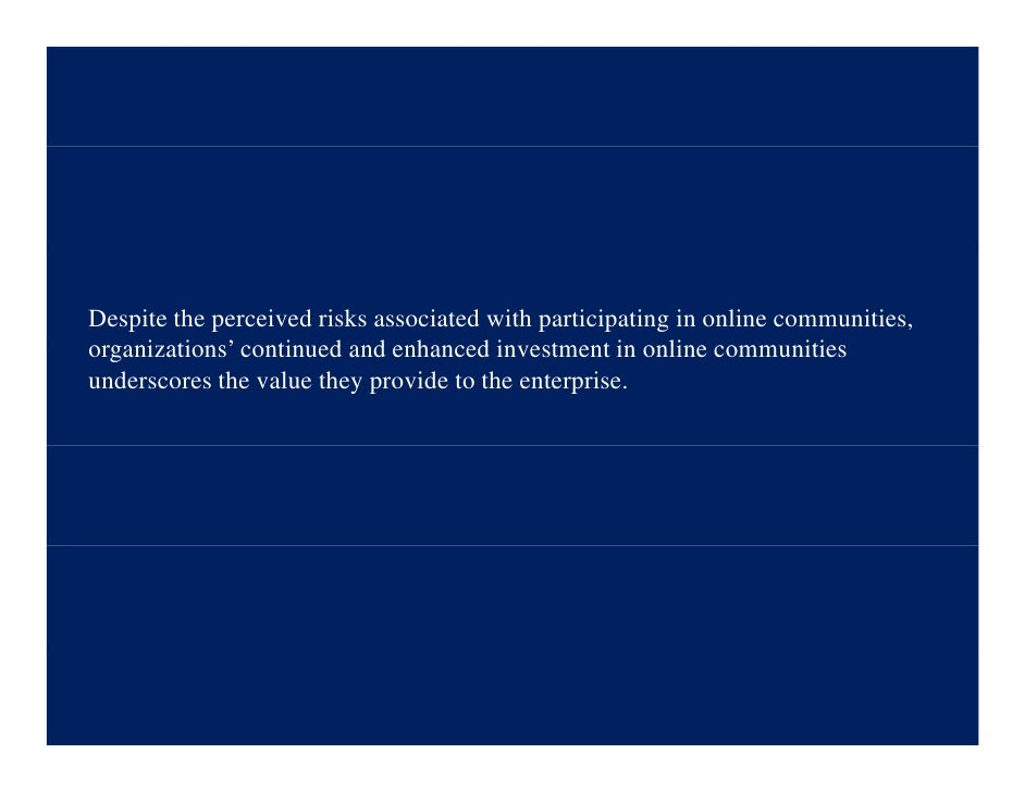 Despite the perceived risks associated with participating in online communities, organizations' contin ed organi ations' c...