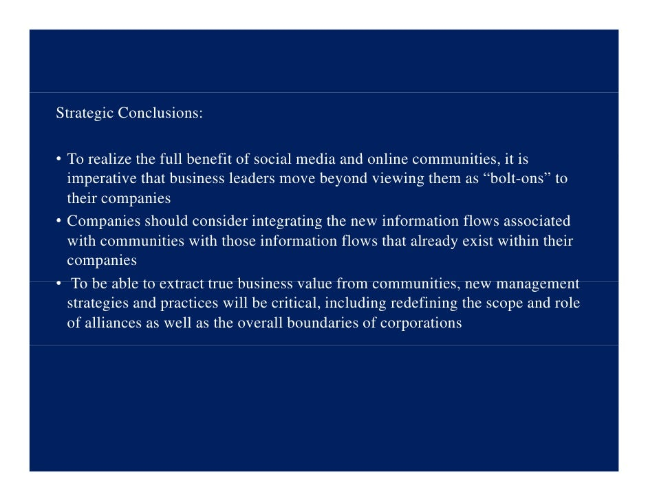 Strategic Conclusions:  • T realize th f ll b fit of social media and online communities, it is   To li the full benefit f...