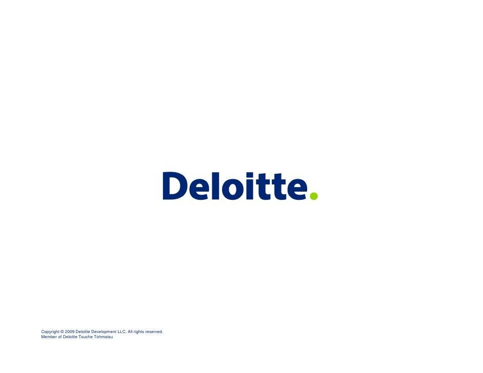 Copyright © 2009 Deloitte Development LLC. All rights reserved. Member of Deloitte Touche Tohmatsu