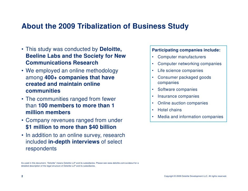 About the 2009 Tribalization of Business Study  • This study was conducted by Deloitte,                                   ...