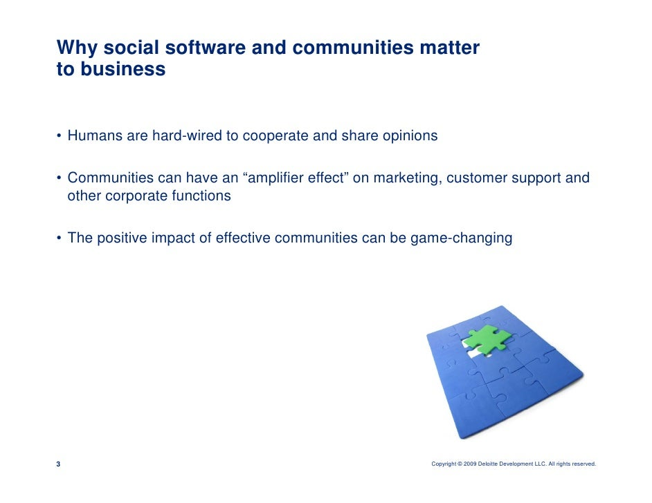 Why social software and communities matter to business   • Humans are hard-wired to cooperate and share opinions  • Commun...