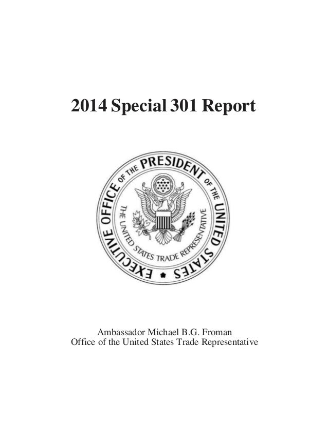 2014 Special 301 Report Ambassador Michael B.G. Froman Office of the United States Trade Representative