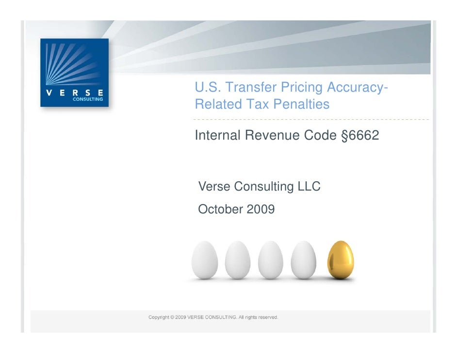 U.S. Transfer Pricing Accuracy- Related Tax Penalties  Internal Revenue Code §6662   Verse Consulting LLC October 2009