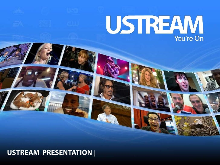 The Most Used and Viewed                 Live Video Destination in the WorldUstream's Audience and Reach Total Streams    ...