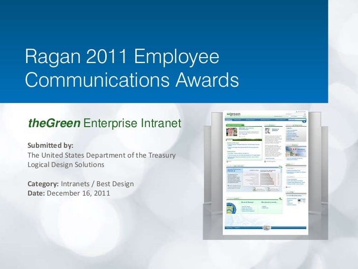 Ragan 2011 EmployeeCommunications AwardstheGreen Enterprise IntranetSubmitted by:The United States Department of the Treas...