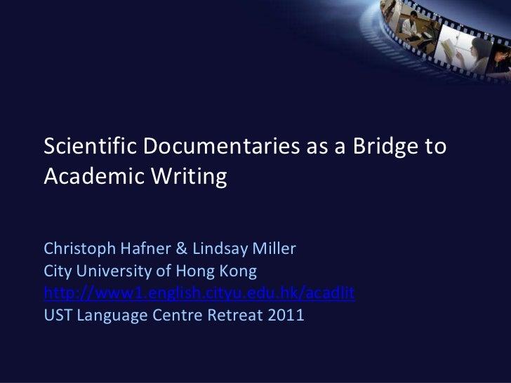 Scientific Documentaries as a Bridge toAcademic WritingChristoph Hafner & Lindsay MillerCity University of Hong Konghttp:/...