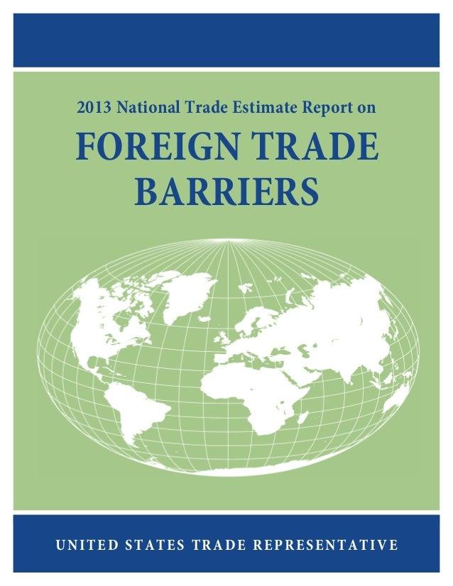 2013 National Trade Estimate Report onFOREIGN TRADEBARRIERSUNITED STATES TRADE REPRESENTATIVE