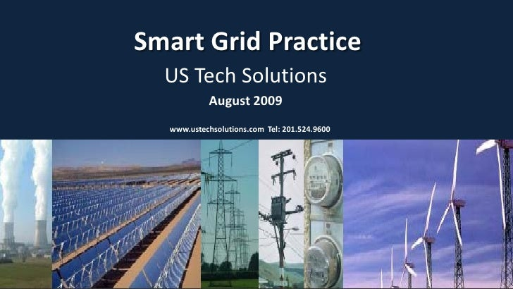 Smart Grid Practice   US Tech Solutions             August 2009   www.ustechsolutions.com Tel: 201.524.9600