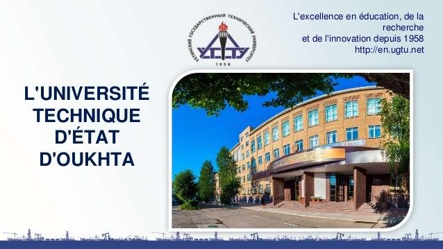 L'UNIVERSITÉ TECHNIQUE D'ÉTAT D'OUKHTA L'excellence en éducation, de la recherche et de l'innovation depuis 1958 http://en...