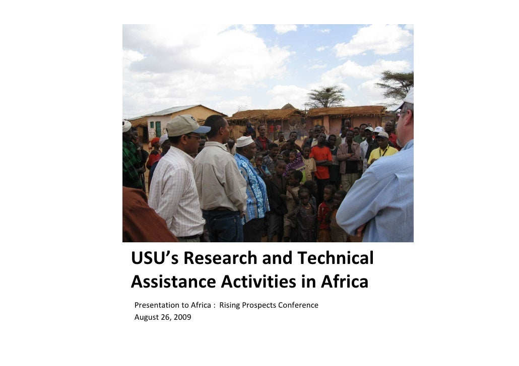 USU's Research and Technical Assistance Activities in Africa Presentation to Africa : Rising Prospects Conference August 2...